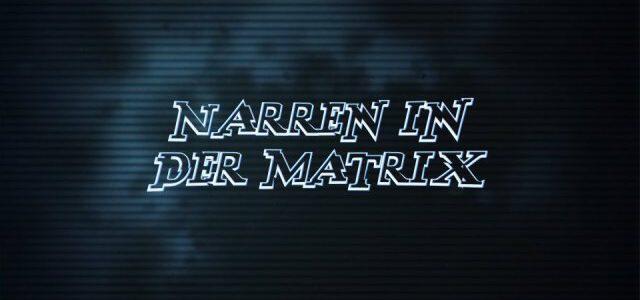 Narren in der Matrix